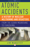 Atomic Accidents by James Mahaffey