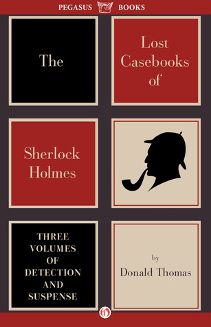 The Lost Casebooks of Sherlock Holmes: Three Volumes of Detection and Suspense (Sherlock Holmes, #3-5)