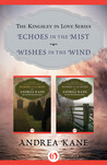 The Kingsley in Love Series: Echoes in the Mist and Wishes in the Wind