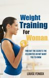 Weight Training For Woman - Find Out The Secrets Celebrities Do Not Want You To Know