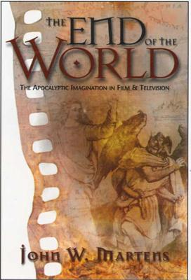 The End of the World: The Apocalyptic Imagination in Film and Television