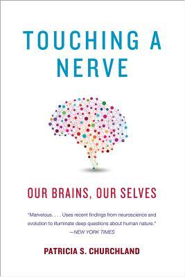 Our Brains, Our Selves  -  Patricia Churchland