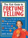The Kids Guide To Fortune Telling
