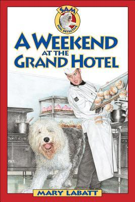 A Weekend at the Grand Hotel (Sam: Dog Detective)
