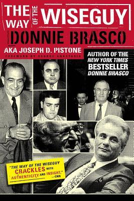 The Way of the Wiseguy by Joseph D. Pistone