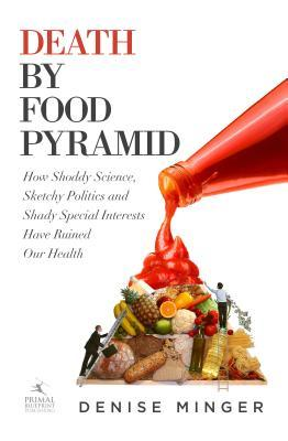 Death by Food Pyramid by Denise Minger