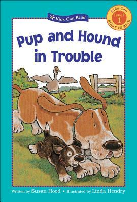 Pup And Hound In Trouble (Kids Can Read)