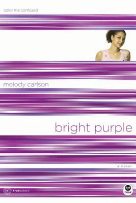 Bright Purple by Melody Carlson
