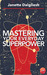 Mastering Your Everyday Superpower