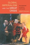 Global Imperialism and the Great Crisis: The Uncertain Future of Capitalism