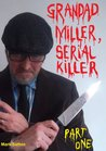 Grandad Miller, Serial Killer - Part One: Victims One to Five