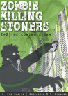 Zombie Killing Stoners, Episode 2: The Coming Storm