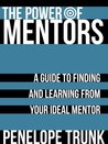 The Power of Mentors: A Guide to Finding and Learning from Your Ideal Mentor