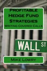 Profitable Hedge Fund Strategies: Writing Covered Calls
