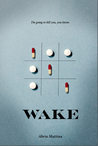 Wake by Abria Mattina