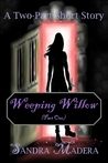 Weeping Willow - Part One (Weeping Willow, #1)