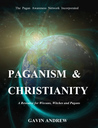 Paganism & Christianity - A Resource for Wiccans, Witches and Pagans
