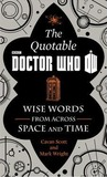 The Quotable Doctor Who: Wise Words from Across Space and Time