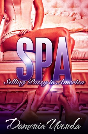 SPA: Selling Pussy in America