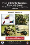 From El Billar to Operations Fenix and Jaque : The Colombian Security Force Experience, 1998-2008
