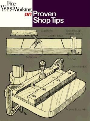 """""""Fine Woodworking"""" on Proven Shop Tips (Fine Woodworking)"""