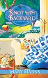 Knot In My Backyard (A Quilting Mystery, #2)