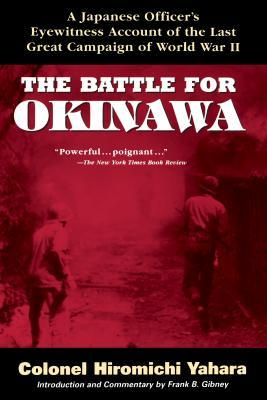 The Battle for Okinawa by Hiromichi Yahara