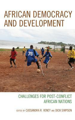 African Democracy and Development: Challenges for Post-Conflict African Nations