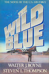 The Wild Blue: The Novel of the U.S. Air Force