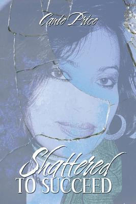 Shattered to Succeed