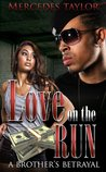 Love On The Run: A Brother's Betrayal