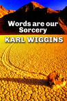 Words are our Sorcery