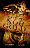 Nor Gold (The Pirate Captain: Chronicles of a Legend, #2)