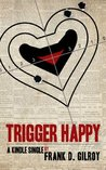 Trigger Happy (Kindle Single)