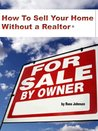 How To Sell Your Home Without a Realtor (Sale By Owner)