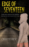 Edge of Seventeen (Incarnate, #0.5)