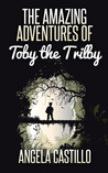 The Amazing Adventures of Toby the Trilby (The Toby the Trilby Series, #1)