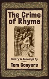 The Crime of Rhyme: Poetry & Drawings by Tom Conyers