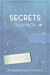 Secrets by Barbara Becker Holstein