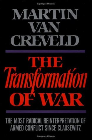 The Transformation Of War by Martin van Creveld