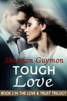 Tough Love (Love and Trust Trilogy, #3)