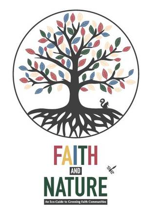 Faith and Nature An Eco-Guide to Greening Faith Communities