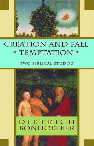 Creation and Fall Temptation by Dietrich Bonhoeffer