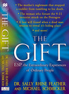 The Gift: The Extraordinary Experiences of Ordinary People