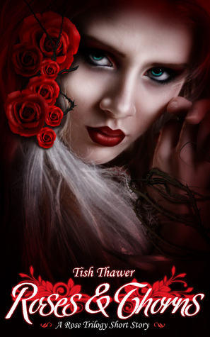 Roses & Thorns by Tish Thawer