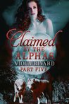 Claimed by the Alphas: Part Five