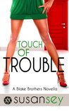 Touch of Trouble: Blake Brothers #2.5, a Ben Skrewd Novella (The Blake Brothers Trilogy)