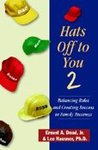 Hats Off To You 2 - Balancing Roles and Creating Success in Family Business