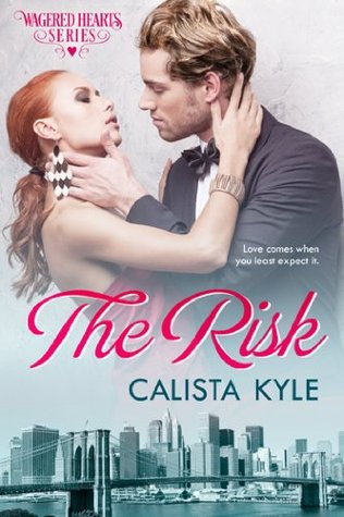 The Risk (Wagered Hearts, #2)