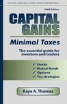 Capital Gains, Minimal Taxes: The Essential Guide for Investors and Traders
